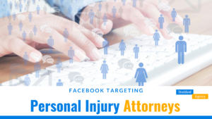 Facebook Targeting Personal Injury Attorney